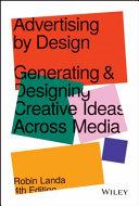 Advertising by Design - Generating and DesigningCreative Ideas Across Media
