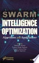 Swarm Intelligence Optimization:  Algorithms and Applications