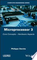 Microprocessor 3 - Core Concepts - HardwareAspects