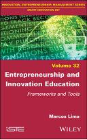 Entrepreneurship and Innovation Education: Frameworks and Tools