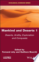 Mankind and Deserts 1 - Deserts, Aridity,Exploration and Conquests