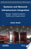 Systems and Network Infrastructure Integration -Design, Implementation, Safety and Supervision