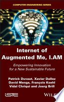 Internet of Augmented Me, I.AM: Design your Sustainable Future