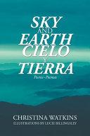 Sky and Earth Cielo Y Tierra: Poems~Poemas