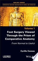 Foot Surgery Viewed Through the Prism ofComparative Anatomy - From Normal to Useful