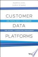 Customer Data Platforms - Use People Data to Transform the Future of Marketing Engagement