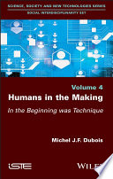 Humans in the Making - In the Beginning wasTechnique