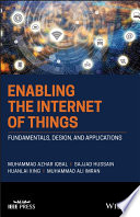 Enabling the Internet of Things: Fundamentals, Design, and Applications
