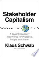 Stakeholder Capitalism - A Global Economy thatWorks for Progress, People and Planet