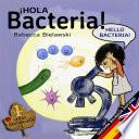 Hola Bacteria - Hello Bacteria