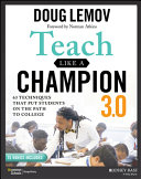 Teach Like a Champion 3.0: 63 Techniques that PutStudents on the Path to College
