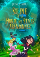 SOLINE AND THE WORLD OF ABANDONED DREAMS
