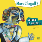 FOLLOW THE GUIDE — MARC CHAGALL