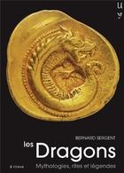 DRAGONS: MYTHOLOGIES, RITES AND LEGENDS