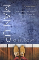 Man Up Kneel Down