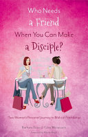 Who Needs a Friend When You Can Make a Disciple?