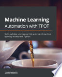Machine Learning Automation with TPOT