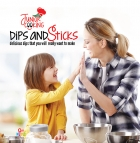 Junior Chef : Dips and Sticks