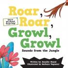 Roar, Roar, Growl, Growl Sounds from the Jungle
