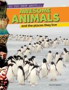 Awesome Animals and the Places They Live
