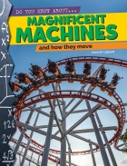 Magnificent Machines and How They Move