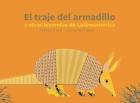El traje del armadillo y otras leyendas de Latinoamérica / The Armadillo's Suit and Other Legends of Latin America