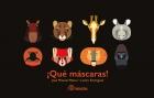 ¡Qué máscaras! / What Masks!