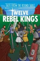 Twelve Rebel Kings