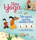 Tales for Yoga : The Ogress and the Rainbow Bird