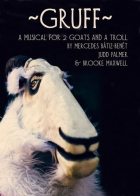 Gruff: A musical for 2 Goats and a Troll
