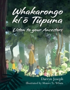Whakarongo ki ō Tūpuna/Listen to Your Ancestors
