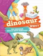 Why Dinosaur