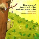 The story of two coati cubs and two man cubs