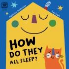 How Do They All Sleep?