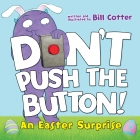 Don't Push the Button! An Easter Surprise