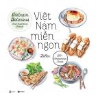 Việt Nam Miền Ngon - Vietnam Delicious