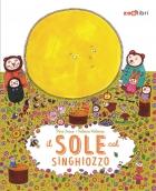 IL SOLE COL SINGHIOZZO (The sun has hiccups)