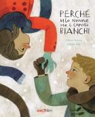 PERCHÉ MIO NONNO (Grandpa and the story of the snow)