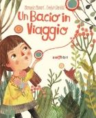 UN BACIO IN VIAGGIO (Goodbye little kiss!)