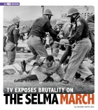 TV Exposes Brutality on the Selma March