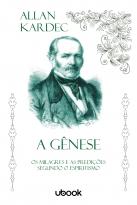 A Gênese: Os Milagres E As Predições Segundo O Espiritismo