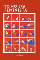 Yo no era feminista