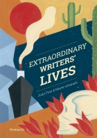 EXTRAORDINARY WRITERS' LIVES