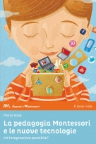 Montessori Pedagogy and New Technologies
