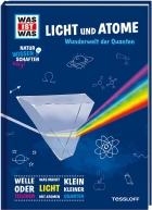 WAS IST WAS Natural Sciences easy.  Light and Atoms.