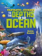 Fantastic Journey: To the Depths of the Ocean