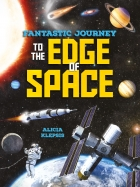 Fantastic Journey: To the Edge of Space