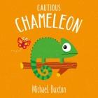 Scaredy Cat & Friends: Cautious Chameleon