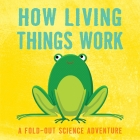 Unfolding Science/Math: How Living things Work