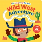 Follow Along Stories: Wild West Adventure